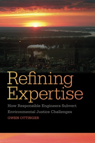 Refining Expertise: How Responsible Engineers Subvert Environmental Justice Challenges
