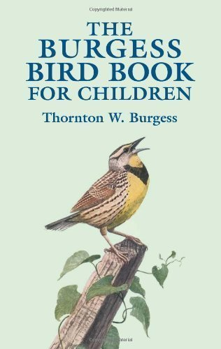 The Burgess Bird Book for Children by Thornton W. Burgess (April 23 2003)