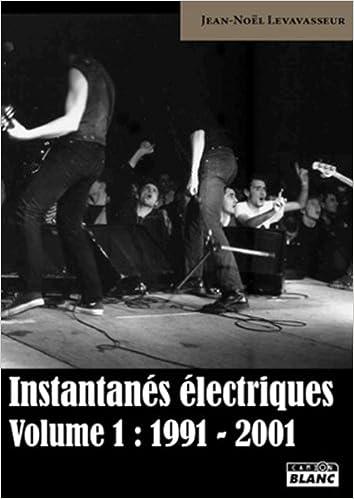 En ligne INSTANTANES ELECTRIQUES Volume 1 : 1991-2001 pdf ebook