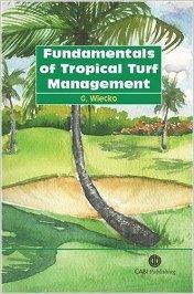 FUNDAMENTALS OF TROPICAL TURF MANAGEMENT