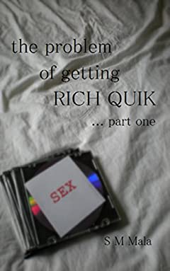 The Problem of Getting Rich Quik ... part one