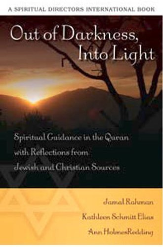 Out of Darkness, Into Light: Spiritual Guidance in the Quran with Reflections from Jewish and Christian Sources (Spiritu