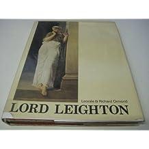 Lord Leighton (Studies in British Art) by Leonee Ormond (1975-06-01)