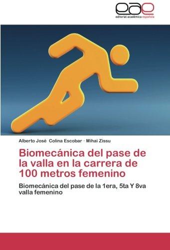 Descargar Libro Biomecánica Del Pase De La Valla En La Carrera De 100 Metros Femenino Colina Escobar Alberto José