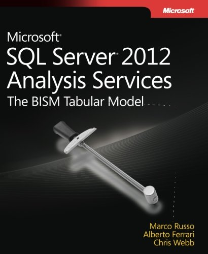 Microsoft SQL Server 2012 Analysis Services: The BISM Tabular Model (Developer Reference) by Brand: Microsoft Press