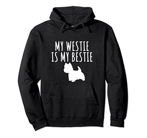 (My Westie Terrier Is My Bestie Dog Lover Hoodie)
