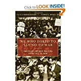 img - for We Who Dared to Say No to War byPolner book / textbook / text book