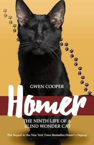 Homer: The Ninth Life of a Blind Wonder Cat by Gwen Cooper (2015-12-05)