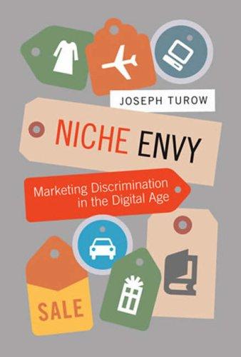 Niche Envy: Marketing Discrimination in the Digital Age (The MIT Press) pdf epub