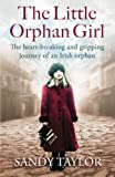 The Little Orphan Girl: The heartbreaking and gripping journey of an Irish orphan by  Sandy Taylor in stock, buy online here