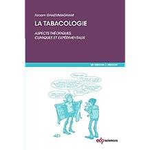 La tabacologie: Aspects théoriques, cliniques et expérimentaux (De médecin à médecin)