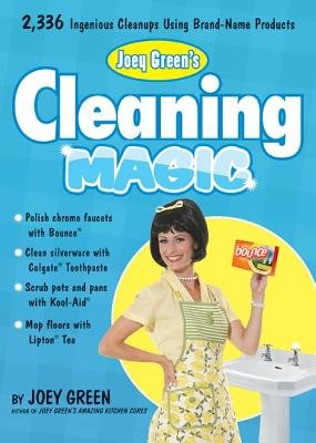 Joey Green's Cleaning Magic( 2 336 Ingenious Cleanups Using Brand-Name Products)[JOEY GREENS CLEANING MAGIC][Paperback]