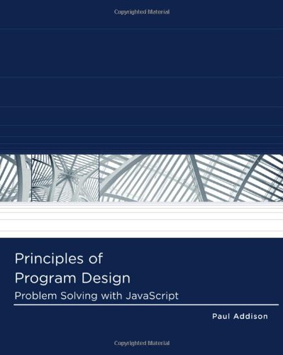 Principles of Program Design: Problem-Solving with JavaScript (Logic and Design) by Brand: Cengage Learning