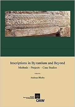 Book Inscriptions in Byzantium and Beyond: Methods - Projects - Case Studies (Denkschriften Der Philosophisch-Historischen Klasse)