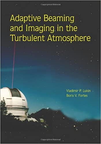 Adaptive Beaming and Imaging in the Turbulent Atmosphere (SPIE Press Monograph Vol. PM109)