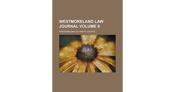 Westmoreland Law Journal Volume 9: Westmoreland Co: Amazon ae