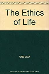 The Ethics of Life