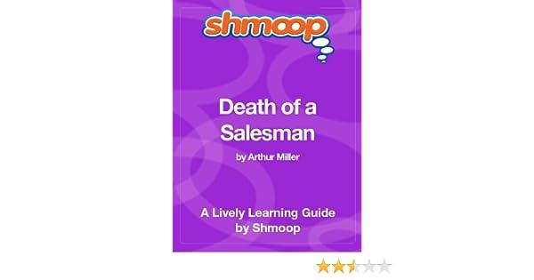 death of a salesman shmoop
