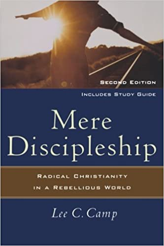 Image result for lee camp mere discipleship