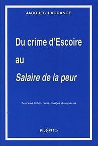 Du Crime d'Escoire au Salaire de la peur par Jacques Lagrange