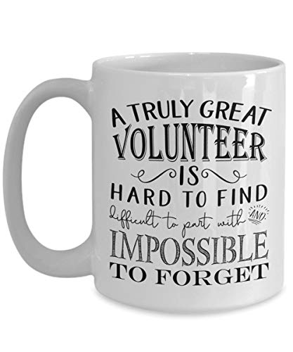 A Truly Great Volunteer is Hard to Find Coffee Mug - Best Appreciation Gifts Idea for School Firefighter Church Parent Hospice Volunteers Week Men or Women (11oz, white) -