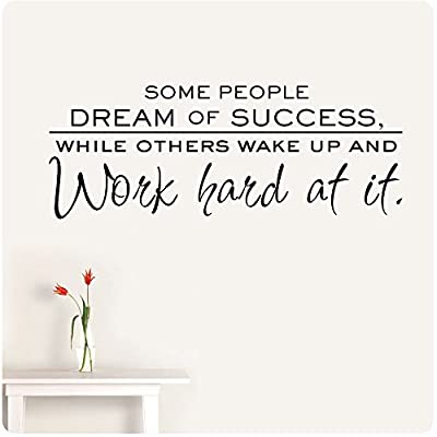 """30"""" Some People Dream Of Success While Others Wake Up and Work Hard At It Wall Decal Sticker Word Mural Sign Motivation Insipirational Living Room Jobs Office College"""