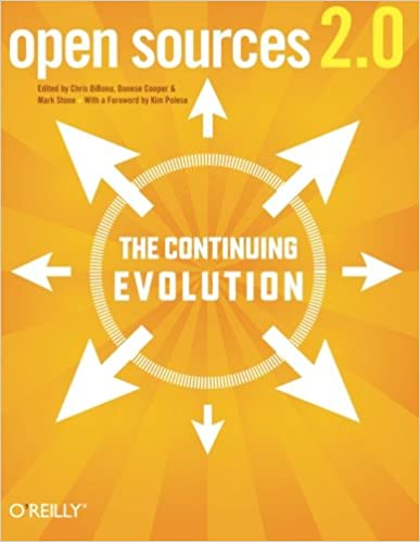 Open Sources 2.0: The Continuing Evolution: Chris DiBona, Mark ...