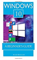 Windows 10: A Beginner's Guide Front Cover