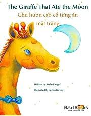 The Giraffe That Ate the Moon: Chú hươu cao cổ từng ăn mặt trăng : Babl Children's Books in Vietnamese and English