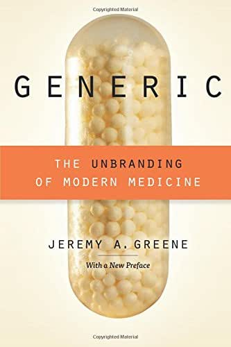 Generic: The Unbranding of Modern Medicine