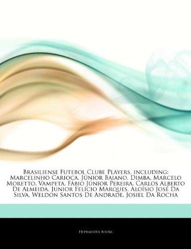 Articles On Brasiliense Futebol Clube Players, including: Marcelinho Carioca, Júnior Baiano, Dimba, Marcelo Moretto, Vampeta, Fábio Júnior Pereira, ... Felício Marques, Aloísio José Da Silva