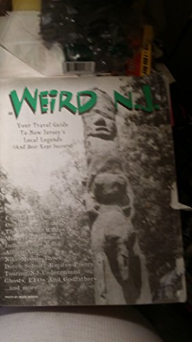 Weird NJ. Your Travel Guide to New Jersey's Local Legends (And Best Kept Secrets). September 1997 Issue # 8