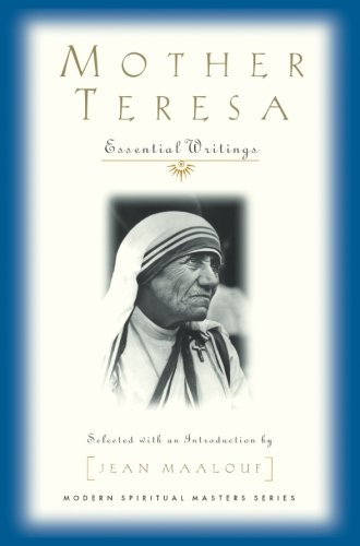 Mother Teresa: Essential Writings (Modern Spiritual Masters Series) Modern Spiritual Masters Series