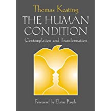 Human Condition, The: Contemplation and Transformation