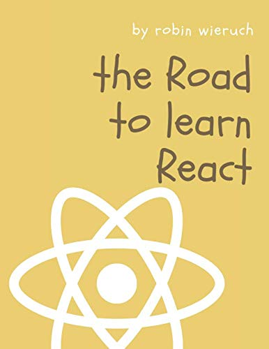 The Road to learn React: Your journey to master plain