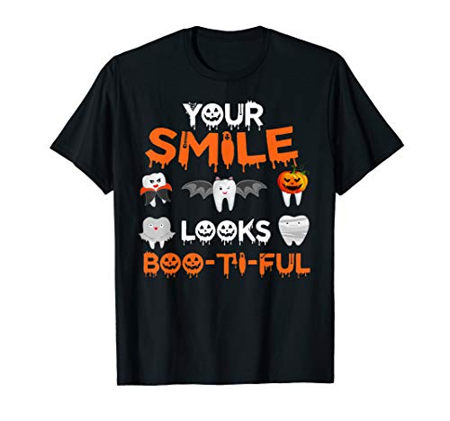 Your Smile Looks Boo-ti-ful Funny Dental Dentist Halloween T-Shirt