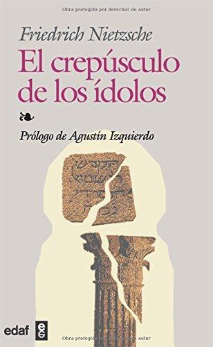 El Crepusculo De Los Idolos (Biblioteca Edaf) (Spanish Edition) pdf