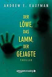 Der Löwe, das Lamm, der Gejagte (German Edition)