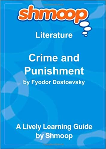 Crime and Punishment: Shmoop Study Guide