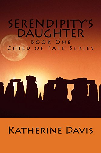 Serendipity's Daughter (Child of Fate Series Book 1)
