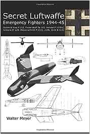 Secret Luftwaffe Emergency Fighters 1944-45: Blohm & Voss