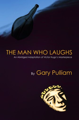 The Man Who Laughs: An Abridged Adaptation Of Victor Hugo's Masterpiece