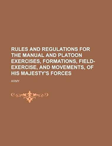 rules and regulations for the manual and platoon exercises rh amazon co uk Army Field Manual 3.0 Army Technical Manuals