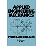 img - for [ { APPLIED ENGINEERING MECHANICS: STATICS AND DYNAMICS (DEKKER MECHANICAL ENGINEERING #5) } ] by Poli, C R (AUTHOR) Aug-01-1980 [ Hardcover ] book / textbook / text book