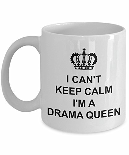 (Drama Queen Mug I Can't Keep Calm Ceramic Coffee Tea Cup Gift with Crown I'm a Melodramatic Lover of Excitement Korean Television Series Beautiful Fun)