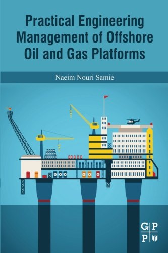 Practical Engineering Management of Offshore Oil and Gas Platforms (Human Resource Management In Oil And Gas Industry)