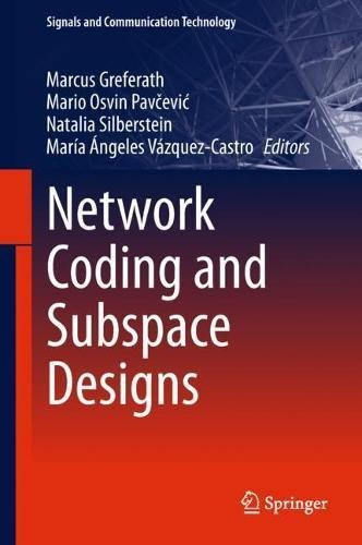 Network Coding and Subspace Designs (Signals and Communication Technology)