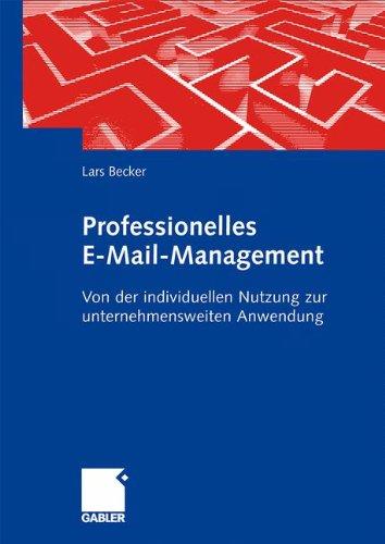 Professionelles E-Mail-Management: Von der individuellen Nutzung zur unternehmensweiten Anwendung