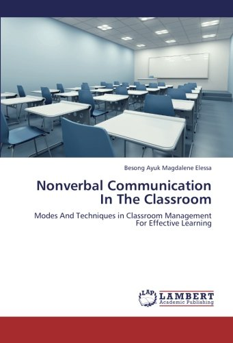 Download Nonverbal Communication In The Classroom: Modes And Techniques in Classroom Management For Effective Learning pdf
