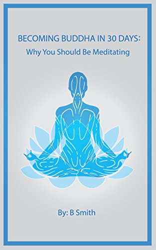 Becoming Buddha in 30 Days: Why YOU Should Be Meditating!